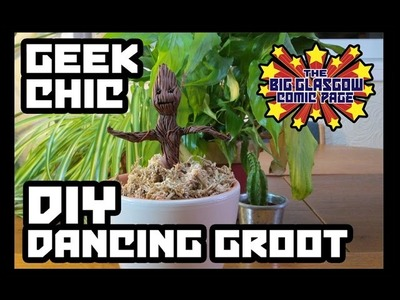 Geek Chic - DIY Dancing Groot Tutorial