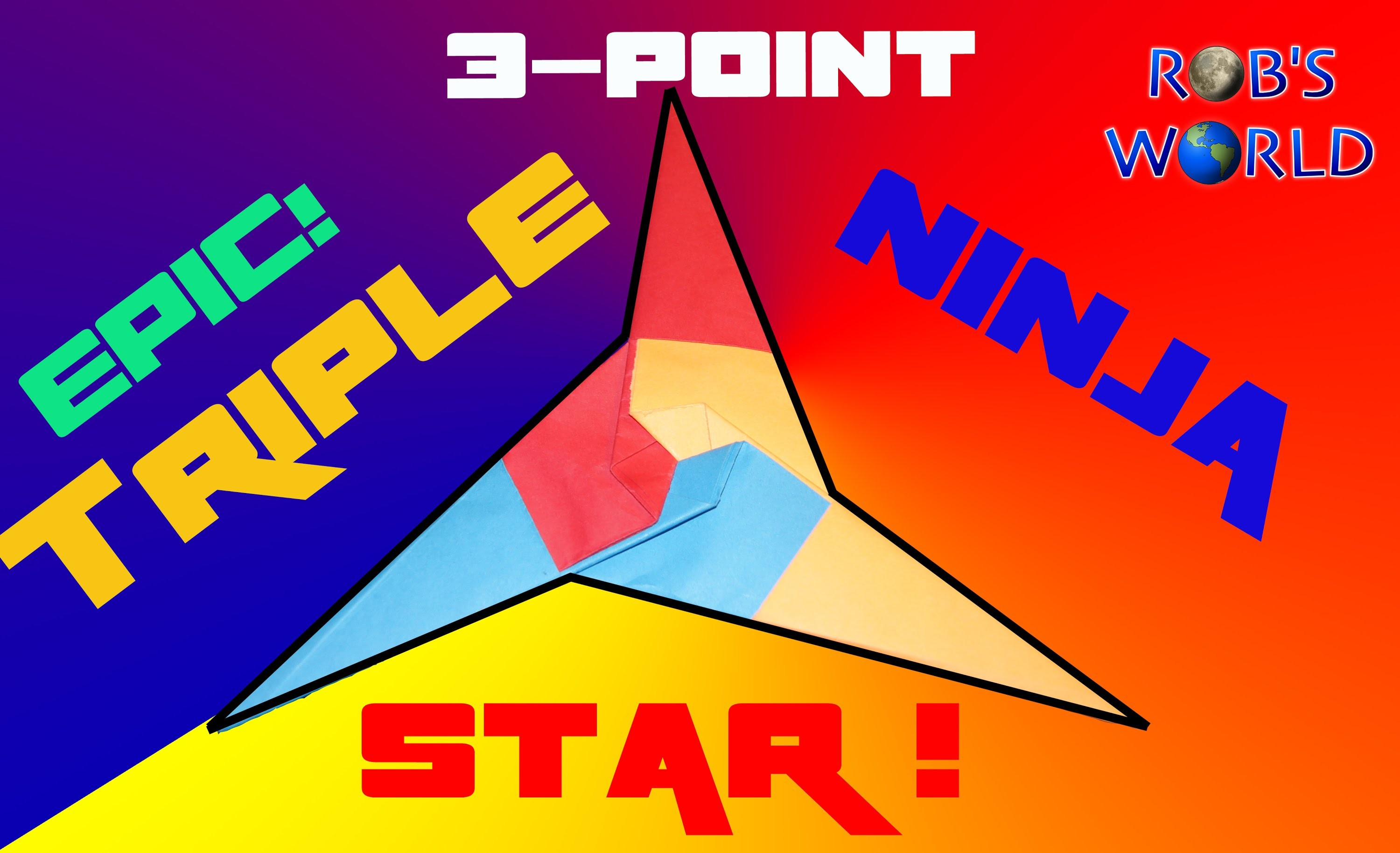 How to Make an EPIC Triple Ninja Star! (Tri-Star) - Rob's World