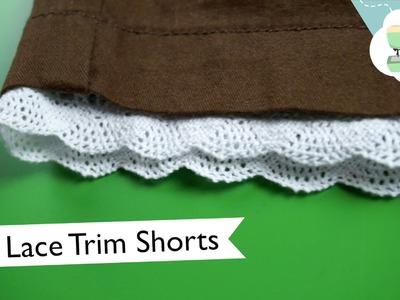 Lace Trim Shorts Tutorial