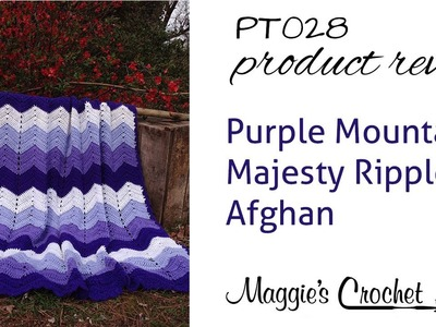 Purple Mountains Majesty Ripple Afghan Crochet Pattern Product Review PT028