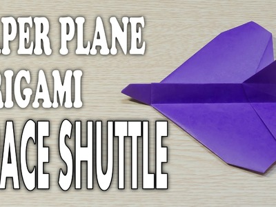 Space Shuttle Origami - How to make simple form paper airplane