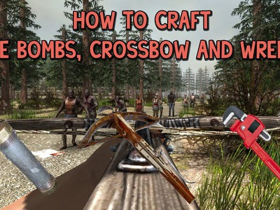 7 Days To Die Tutorial - How To Craft Pipe Bombs, Crossbow And Wrench