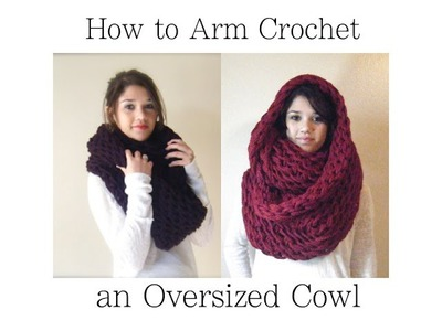 Arm Crochet an Oversized Cowl in 1 Hour