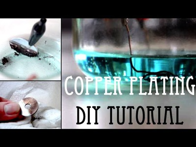 Copper Plating || DIY Tutorial