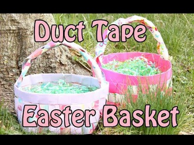 Craft Tutorial: Duct Tape Easter Basket Tutorial