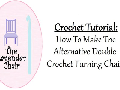 Crochet Tutorial: How To Make The Alternative Dc Turning Chain