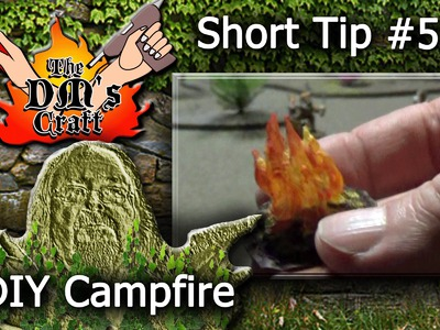 DIY CAMPFIRE for miniature D&D night encounters (DM's Craft, Short Tip #57)