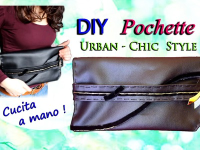 DIY ☆ TUTORIAL POCHETTE , Borsa. Pochette fai da te! ☆ Marisa'Style