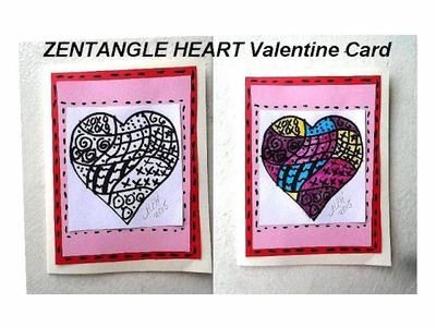 Diy VALENTINE CARD,  ZENTANGLE HEARTS