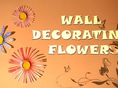 DIY : Wall Decoration with Flowers | Home Decorating Ideas | Children Art & Craft