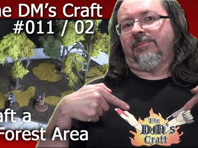 How to craft a forest area for D&D (The DM's Craft Ep 11, p 2)