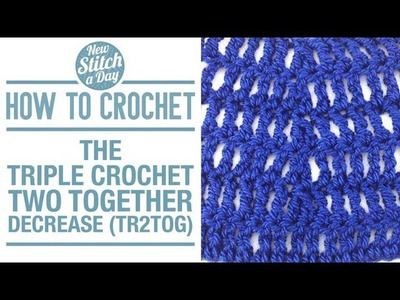 How to Crochet the Triple Crochet Two Together Decrease (tr2tog)