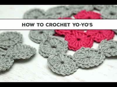 How to Crochet Yo-Yos