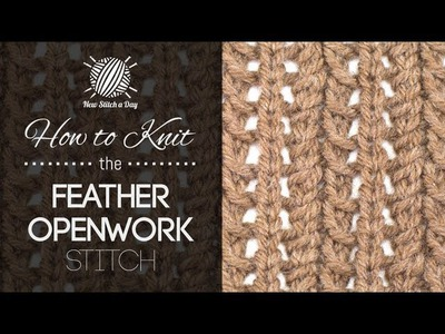 How to Knit the Feather Openwork Stitch