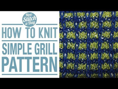 How to Knit the Simple Grill Pattern (English Style)