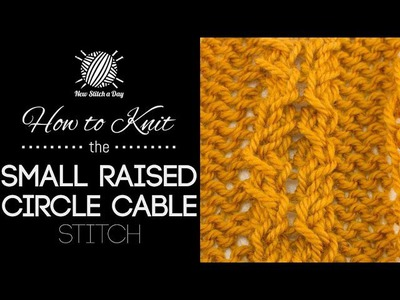 How to Knit the Small Raised Circle Cable Stitch