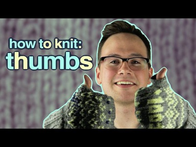 Knitting Thumbs and Fingers: How to Knit Thumbs for Mittens