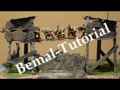 Lets craft #31 - Bemal-Tutorial Ork Wachturm für Warhammer und andere Tabletops