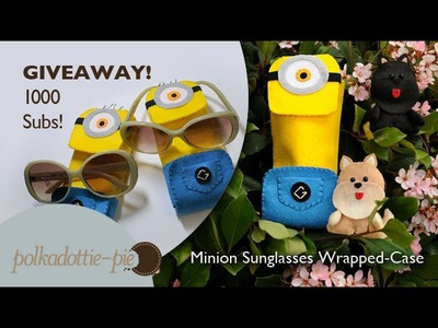 Sunglasses Minion Wrapped-Case and 1K-Subs GIVEAWAY! (CLOSED) - PolkadottiePie Felt Craft Tutorial