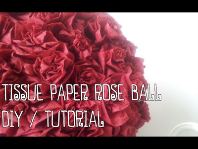 Tissue Paper Rose Ball - DIY Tutorial