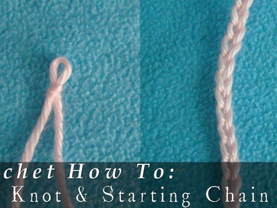 Tying Slip Knot  |  Starting Chain  |  Crochet