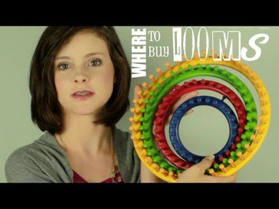 WHERE to Buy Loom Knitting Supplies