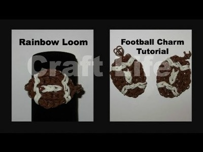 Craft Life ~ Rainbow Loom Football Charm Tutorial