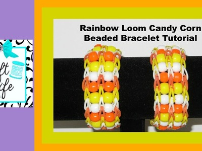 Craft Life ~ Rainbow Loom Candy Corn Beaded Bracelet Tutorial