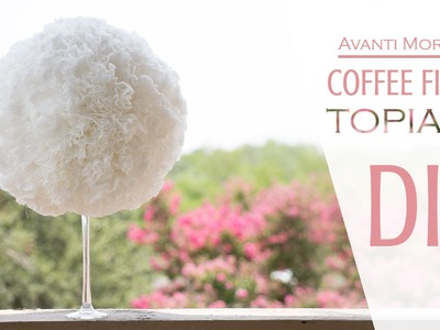 DIY Coffee Filters Topiary. Topario - filtros de cafe ( Weddings|Parties|Fiestas|Bodas)