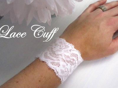 {DIY Fashion} DIY Lace Cuff Bracelet