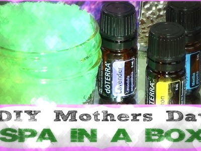 DIY Mothers Day Gifts Spa, in a Box (Body & Bath Products, Doterra Oils)