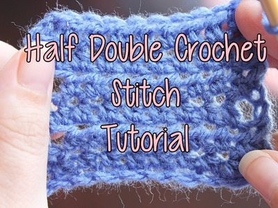 How to Crochet the Half Double Crochet Stitch - Basic Crochet Lessons