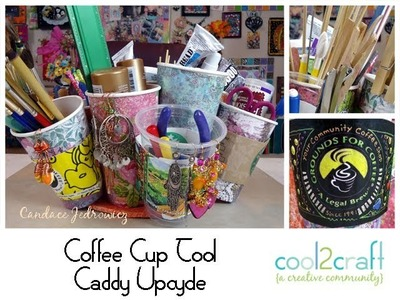 How to Make a Coffee Cup Tool Caddy Part 2 - The UpDo by Candace Jedrowicz