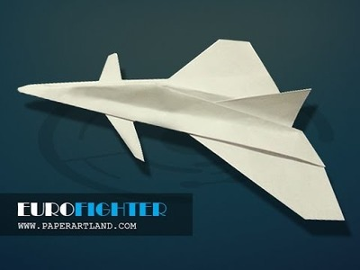 How to make a paper plane that Really FLIES Well | Eurofighter