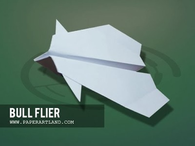 Let's make 2 paper planes that flies far away | Bull Flier ( Tri Dang )