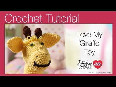 Love My Giraffe Toy Crochet Tutorial