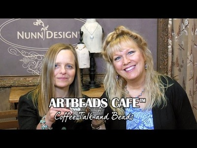 Artbeads Cafe - Kristal Wick is on Location with Becky Nunn at Nunn Design!