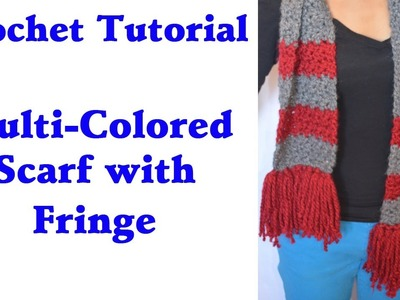 Crochet Tutorial - Quick Easy Multi-Colored Warm Scarf with Fringe