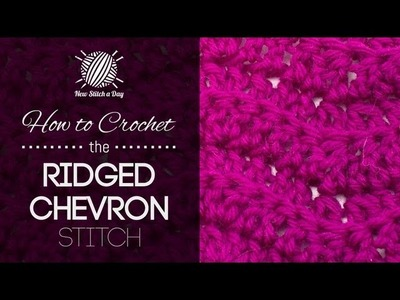 How to Crochet the Ridged Chevron Stitch