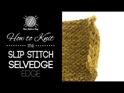 How to Knit the Slip Stitch Selvedge Edge