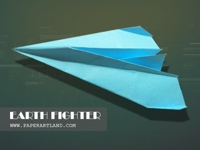 How to make a paper plane that FLIES AMAZINGLY! | Earth Fighter ( Tri Dang)