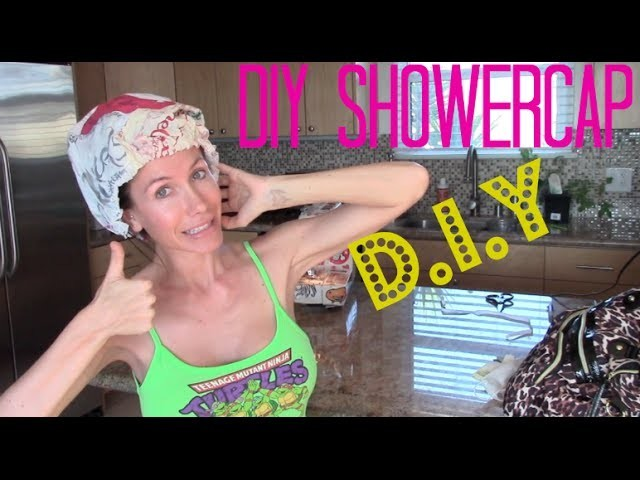 DIY SHOWER CAP
