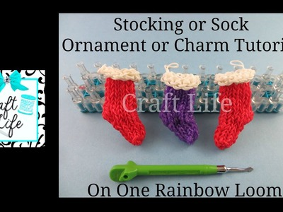 Craft Life Stocking or Sock Ornament or Charm Tutorial for Christmas on a Rainbow Loom