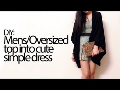 DIY: Mens.Oversized top into cute simple dress