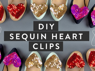 DIY: Sequin Heart Shoe Clips, Brooch & Bobby Pin - SUPER EASY! | Miss Louie