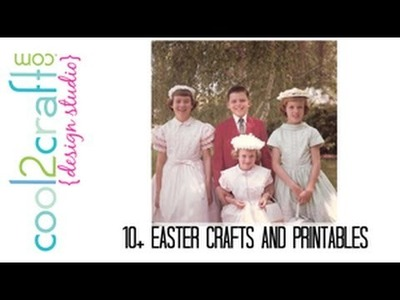 10+ Easter Crafts and Printables: Creative Round-Up