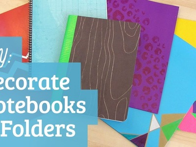 Back to School : Decorate Notebooks and Folders