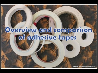 Comparison and Review of Crafting Tapes