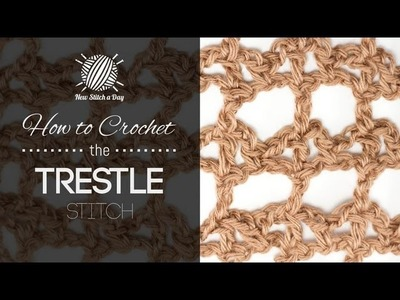 How to Crochet the Trestle Stitch