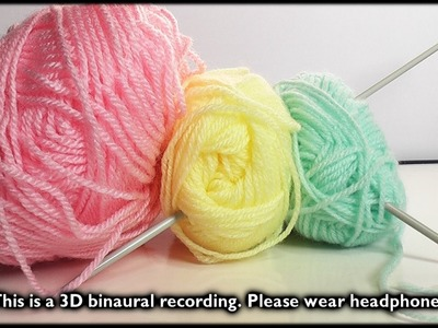 80. 3D Knitting (Binaural - Wear Headphones) - SOUNDsculptures (ASMR)